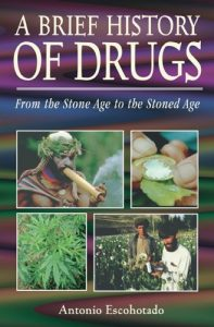 Baixar A Brief History of Drugs: From the Stone Age to the Stoned Age pdf, epub, eBook