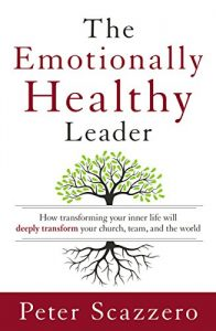 Baixar The Emotionally Healthy Leader: How Transforming Your Inner Life Will Deeply Transform Your Church, Team, and the World pdf, epub, eBook