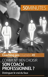 Baixar Comment bien choisir son coach professionnel ?: Distinguer le vrai du faux (Coaching pro t. 49) (French Edition) pdf, epub, eBook