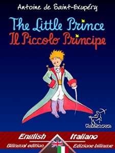 Baixar The Little Prince – Il Piccolo Principe: Bilingual parallel text – Bilingue con testo a fronte: English – Italian / Inglese – Italiano (Dual Language Easy Reader Book 33) (English Edition) pdf, epub, eBook