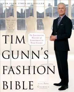 Baixar Tim Gunn's Fashion Bible: The Fascinating History of Everything in Your Closet (English Edition) pdf, epub, eBook