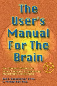 Baixar The User's Manual for the Brain Volume I: The complete manual for neuro-linguistic programming practitioner certification: 1 pdf, epub, eBook