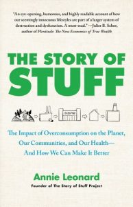Baixar The Story of Stuff: How Our Obsession with Stuff Is Trashing the Planet, Our Communities, and Our Health-and a Vision for Change (English Edition) pdf, epub, eBook