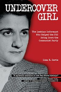 Baixar Undercover Girl: The Lesbian Informant Who Helped the FBI Bring Down the Communist Party pdf, epub, eBook