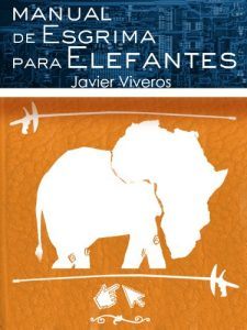 Baixar Manual de esgrima para elefantes (Spanish Edition) pdf, epub, eBook