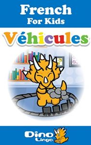 Baixar French for Kids – Vehicles Storybook: French language lessons for children (French Edition) pdf, epub, eBook