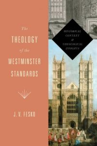 Baixar The Theology of the Westminster Standards: Historical Context and Theological Insights pdf, epub, eBook