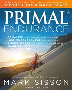 Baixar Primal Endurance : Escape chronic cardio and carbohydrate dependency and become a fat burning beast! pdf, epub, eBook