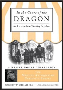 Baixar In the Court of the Dragon, An Excerpt from the King in Yellow: The Magical Antiquarian Curiosity Shoppe, A Weiser Books Collection pdf, epub, eBook