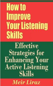 Baixar How to Improve Your Listening Skills – Effective Strategies for Enhancing Your Active Listening Skills (English Edition) pdf, epub, eBook