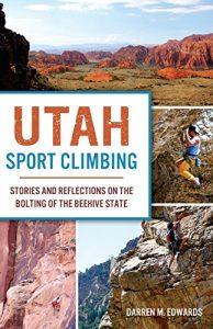 Baixar Utah Sport Climbing: Stories and Reflections on the Bolting of the Beehive State (Sports) (English Edition) pdf, epub, eBook