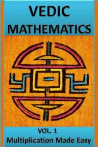 Baixar Vedic Mathematics: Multiplication Made Easy: Learn to Multiply 25 times faster in a day!! (English Edition) pdf, epub, eBook