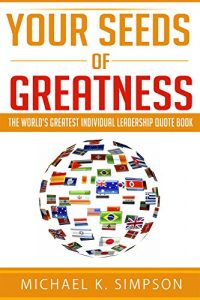 Baixar Your Seeds of Greatness: The World's Greatest Individual Quote Book (English Edition) pdf, epub, eBook