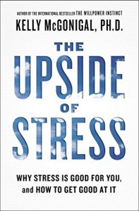 Baixar The Upside of Stress: Why Stress Is Good for You, and How to Get Good at It pdf, epub, eBook
