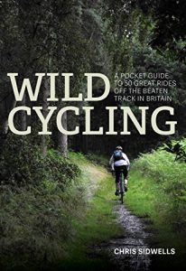 Baixar Wild Cycling: A pocket guide to 50 great rides off the beaten track in Britain (English Edition) pdf, epub, eBook