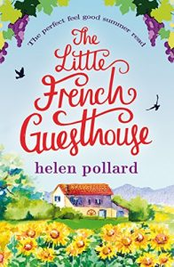 Baixar The Little French Guesthouse: The perfect feel good summer read (La Cour des Roses Book 1) (English Edition) pdf, epub, eBook
