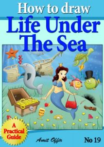 Baixar How to Draw Life Under the Sea – Drawing Games For Kids (How to Draw Comics and Cartoon Characters Book 19) (English Edition) pdf, epub, eBook