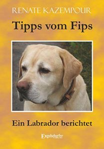 Baixar Tipps vom Fips: Ein Labrador berichtet (German Edition) pdf, epub, eBook
