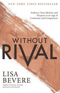 Baixar Without Rival: Embrace Your Identity and Purpose in an Age of Confusion and Comparison pdf, epub, eBook