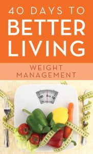 Baixar 40 Days to Better Living–Weight Management (English Edition) pdf, epub, eBook