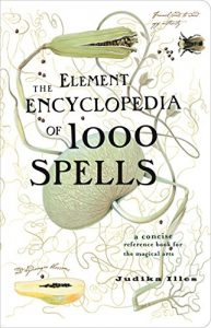 Baixar The Element Encyclopedia of 1000 Spells: A Concise Reference Book for the Magical Arts pdf, epub, eBook