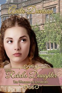 Baixar The Rebel's Daughter (The Woulfes of Loxsbeare) pdf, epub, eBook