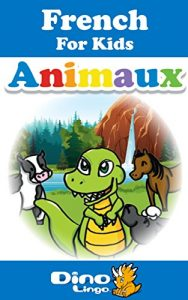 Baixar French for Kids – Animals Storybook: French language lessons for children (French Edition) pdf, epub, eBook
