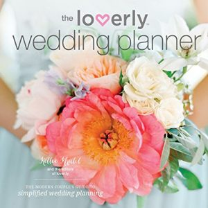 Baixar The Loverly Wedding Planner: The Modern Couple's Guide to Simplified Wedding Planning (English Edition) pdf, epub, eBook