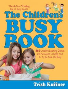 Baixar The Children's Busy Book: 365 Creative Learning Games and Activities to Keep Your 6- to 10-Year-Old Busy (Busy Books Series) (English Edition) pdf, epub, eBook
