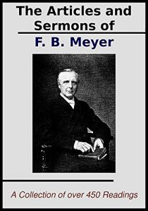Baixar The Sermons and Articles of F.B. Meyer: A Collection of over 450 Readings (English Edition) pdf, epub, eBook