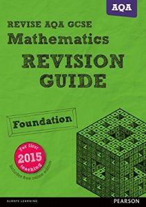 Baixar REVISE AQA GCSE Mathematics Foundation Revision Guide (REVISE AQA GCSE Maths 2015) pdf, epub, eBook