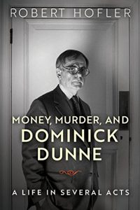 Baixar Money, Murder, and Dominick Dunne: A Life in Several Acts pdf, epub, eBook
