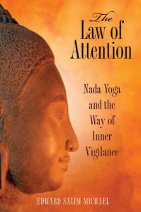 Baixar The Law of Attention: Nada Yoga and the Way of Inner Vigilance pdf, epub, eBook