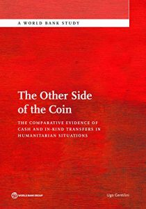 Baixar The Other Side of the Coin: The Comparative Evidence of Cash and in-Kind Transfers in Humanitarian Situations? (World Bank Studies) pdf, epub, eBook