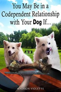Baixar You May Be in a Codependent Relationship with Your Dog If (English Edition) pdf, epub, eBook