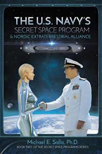 Baixar The U.S. Navy's Secret Space Program and Nordic Extraterrestrial Alliance (Secret Space Programs Book 2) (English Edition) pdf, epub, eBook