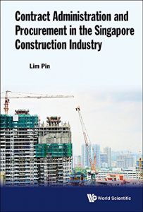 Baixar Contract Administration and Procurement in the Singapore Construction Industry pdf, epub, eBook
