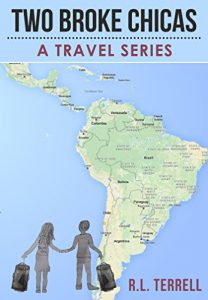 Baixar Two Broke Chicas Backpack Through South and Central America, Mexico and Cuba – A Travel Series: Book I – The Adventure Begins (Two Broke Chicas Travel Series 1) (English Edition) pdf, epub, eBook
