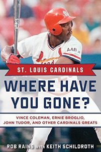 Baixar St. Louis Cardinals: Where Have You Gone? Vince Coleman, Ernie Broglio, John Tudor, and Other Cardinals Greats pdf, epub, eBook