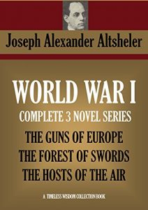 Baixar WORLD WAR I SERIES: THE GUNS OF EUROPE, THE FOREST OF SWORDS, THE HOSTS OF THE AIR (Timeless Wisdom Collection Book 4913) (English Edition) pdf, epub, eBook