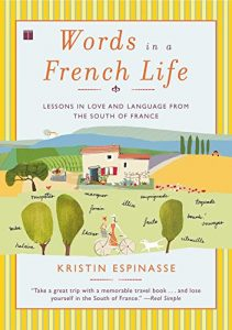 Baixar Words in a French Life: Lessons in Love and Language from the South of France (English Edition) pdf, epub, eBook