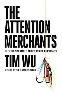 Baixar The Attention Merchants: The Epic Scramble to Get Inside Our Heads pdf, epub, eBook