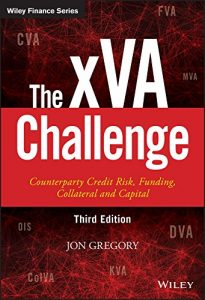 Baixar The xVA Challenge: Counterparty Credit Risk, Funding, Collateral, and Capital (The Wiley Finance Series) pdf, epub, eBook