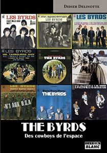 Baixar The Byrds Des cowboys de l'espace pdf, epub, eBook