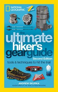 Baixar The Ultimate Hiker's Gear Guide, Second Edition: Tools and Techniques to Hit the Trail pdf, epub, eBook