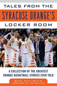 Baixar Tales from the Syracuse Orange Locker Room: A Collection of the Greatest Orange Basketball Stories Ever Told pdf, epub, eBook