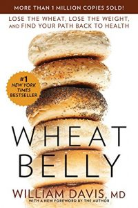 Baixar Wheat Belly: Lose the Wheat, Lose the Weight, and Find Your Path Back to Health pdf, epub, eBook