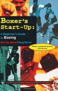 Baixar Boxer's Start-Up: A Beginner's Guide to Boxing (Start-Up Sports series) pdf, epub, eBook