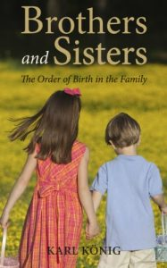 Baixar Brothers and Sisters: The Order of Birth in the Family (Karl Konig Archives) pdf, epub, eBook