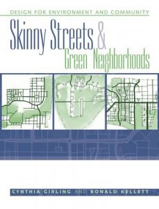 Baixar Skinny Streets and Green Neighborhoods: Design for Environment and Community pdf, epub, eBook